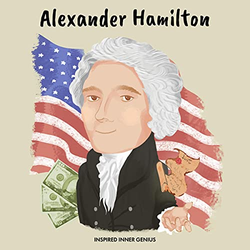 Alexander Hamilton Audiobook By Inspired Inner Genius cover art