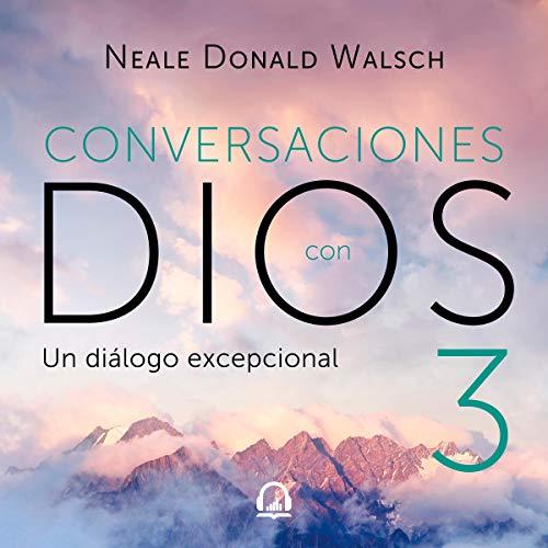 Conversaciones con Dios 3 [Conversations with God 3] cover art