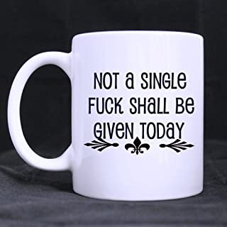Unique Design Valentine's Day Gift Not a single fuck shall be given today Coffee or Tea / Cup Ceramic White Mug - 11oz Sizes Two Sides