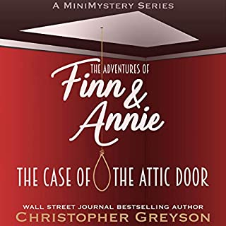 The Case of the Attic Door     The Adventures of Finn and Annie, Book 1 (A MiniMystery Series)              By:                                                                                                                                 Christopher Greyson                               Narrated by:                                                                                                                                 Andrew Tell                      Length: 35 mins     6 ratings     Overall 4.5