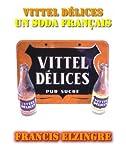 Vittel Délices, un soda français (Histoire de marques) (French Edition)