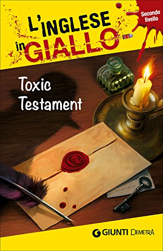 Toxic testament. I racconti che migliorano il tuo inglese! Livello 2 [Lingua inglese]