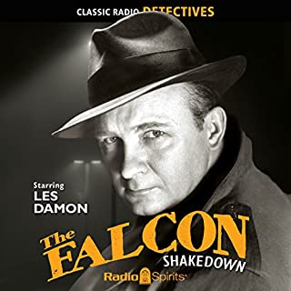 The Falcon: Shakedown                   By:                                                                                                                                 Bernard Schubert                               Narrated by:                                                                                                                                 Charles Webster,                                                                                        Les Damon,                                                                                        Ken Lynch                      Length: 7 hrs and 41 mins     5 ratings     Overall 4.4