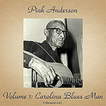 Volume 1: Carolina Blues Man (Remastered 2018)