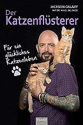 Der Katzenflüsterer: Für ein glückliches Katzenleben