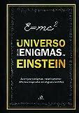 Universo de los Enigmas de Einstein,El: Acertijos y Enigmas 'Relativamente' difíciles inspirados en el Gran Científico: 3