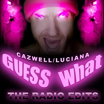 Guess What? (The Radio Edits)