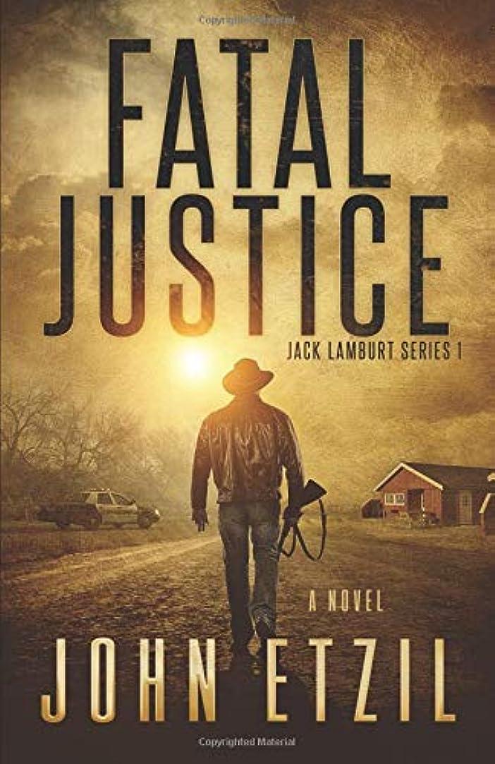 分析的な文契約したFatal Justice: Jack Lamburt Vigilante Justice Series 1