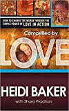 Compelled by Love - Heidi Baker