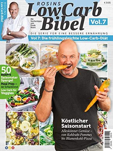 Rosins LowCarb Bibel Vol. 7: Die frühlingsleichte Low-Carb-Diät