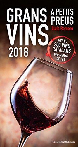 Grans Vins A Petits Preu 2018: Més de 200 vins catalans per menys de 12 ? (Altres cuina)