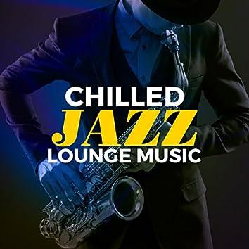 Chilled Jazz Lounge Music