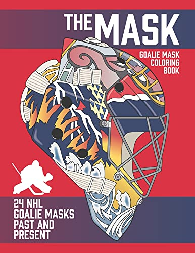 The Mask: Goalie Mask Coloring Book for Hockey Fans of All Ages