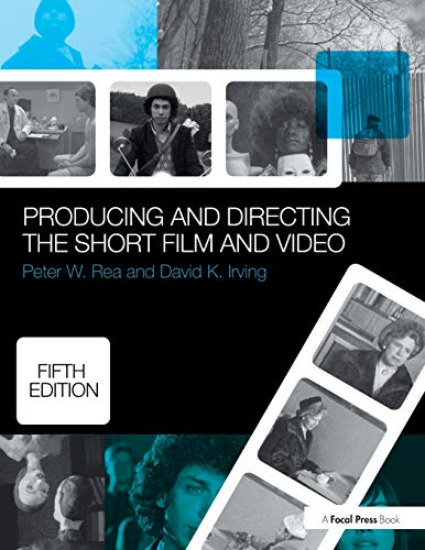 Compare Textbook Prices for Producing and Directing the Short Film and Video 5 Edition ISBN 9780415732550 by Rea, Peter W.,Irving, David K.