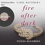 Tiefes Begehren: Fire after Dark 2
