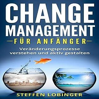 Change Management für Anfänger     Veränderungsprozesse verstehen und aktiv gestalten              Autor:                                                                                                                                 Steffen Lobinger                               Sprecher:                                                                                                                                 Daniel Meyer-Dinkgrafe                      Spieldauer: 2 Std. und 7 Min.     3 Bewertungen     Gesamt 2,7
