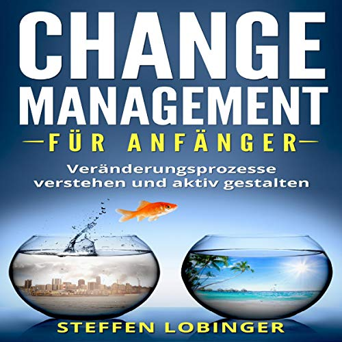 Change Management für Anfänger [Change Management for Beginners] audiobook cover art