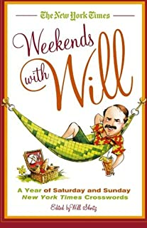 The New York Times Weekends with Will: A Year of Saturday and Sunday New York Times Crosswords by Will Shortz (Editor) (12-Oct-2010) Paperback