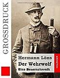 Der Wehrwolf (Großdruck) Eine Bauernchronik - CreateSpace Independent Publishing Platform - 04/02/2015