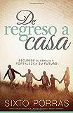De regreso a casa: Recupere su familia y fortalezca su futuro (Spanish Edition)