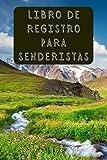 Libro De Registro Para Senderistas: Lleva Un Seguimiento De Todas Tus Rutas Y Excursiones - 120...