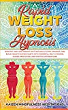 Rapid Weight Loss Hypnosis: Burn Fat and Lose...
