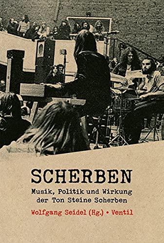 Scherben: Musik, Politik und Wirkung der Ton Steine Scherben