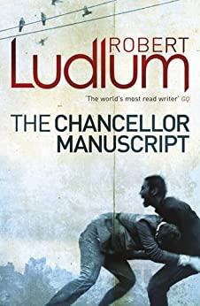 The Chancellor Manuscript by [Robert Ludlum]