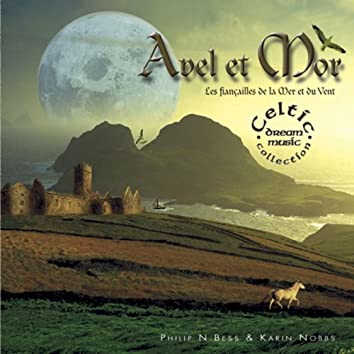 Celtic dream: avel et mor (les fiançailles de la mer et du vent)