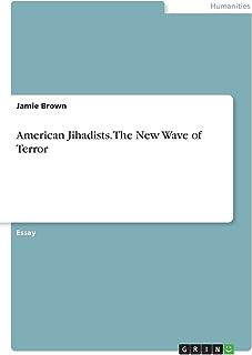 American Jihadists. The New Wave of Terror