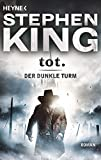 tot.: Roman (Der Dunkle Turm, Band 3) - Stephen King