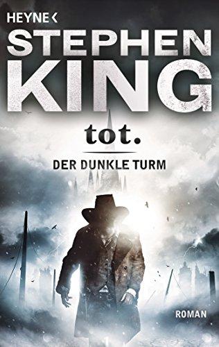 tot.: Roman (Der Dunkle Turm, Band 3)