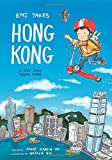 Emi Takes Hong Kong: A Kids  Story Travel Guide (Emi Travel Series)