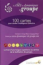 Les clés des dynamiques de groupes - 100 cartes pour révéler l'Intelligence Collective de Group Pattern Language Project