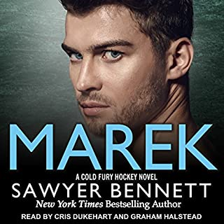 Marek     Cold Fury Hockey Series, Book 11              Written by:                                                                                                                                 Sawyer Bennett                               Narrated by:                                                                                                                                 Cris Dukehart,                                                                                        Graham Halstead                      Length: 6 hrs and 43 mins     Not rated yet     Overall 0.0