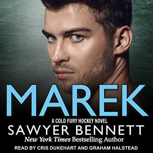 Marek     Cold Fury Hockey Series, Book 11              By:                                                                                                                                 Sawyer Bennett                               Narrated by:                                                                                                                                 Cris Dukehart,                                                                                        Graham Halstead                      Length: 6 hrs and 43 mins     171 ratings     Overall 4.6