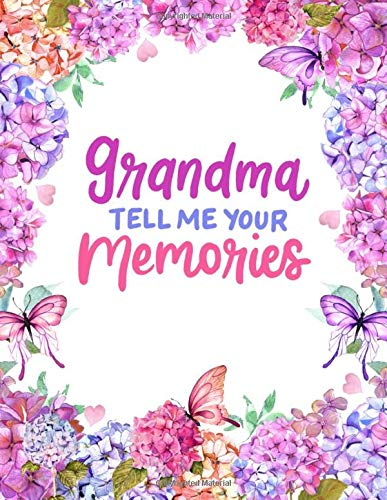 Grandma Tell Me Your Memories: Pastel Purple & Pink Hydrangea Flowers Cover - Grandma Gift & Memory Book - Family Keepsake Journal & Guided Prompt To Record Your Memories