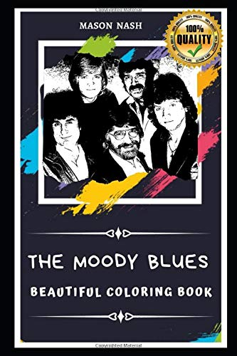 The Moody Blues Beautiful Coloring Book: Stress Relieving Adult Coloring Book for All Ages