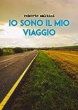 Io sono il mio viaggio (Italian Edition)
