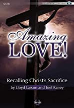 Amazing Love! - SATB with Performance CD (Easter, Holy Week, Lent) 2015