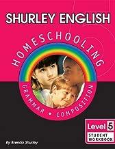 Shurley English: Homeschooling Made Easy -- Level 5, Grammar & Composition. Student Workbook