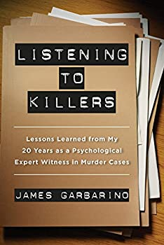 Listening to Killers  Lessons Learned from My Twenty Years as a Psychological Expert Witness in Murder Cases