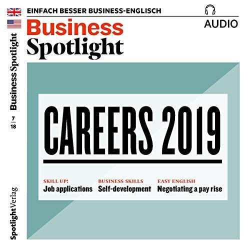 Business Spotlight Audio - Careers 2019. 7/2018 audiobook cover art