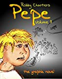 Pepe: Volume 2: The Graphic Novel (Pepe, the Graphic Novel in 5 Volumes) (English Edition)