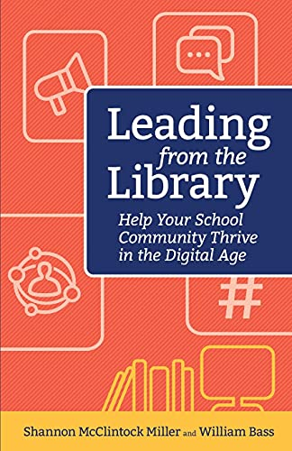 Compare Textbook Prices for Leading from the Library: Help Your School Community Thrive in the Digital Age Digital Age Librarian's Series  ISBN 9781564847096 by McClintock Miller Shannon,Bass, William