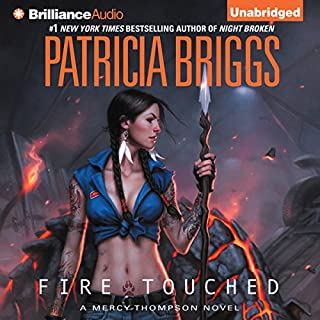 Fire Touched     Mercy Thompson Series, Book 9              Written by:                                                                                                                                 Patricia Briggs                               Narrated by:                                                                                                                                 Lorelei King                      Length: 10 hrs and 7 mins     30 ratings     Overall 5.0