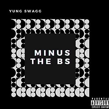 Minus The BS