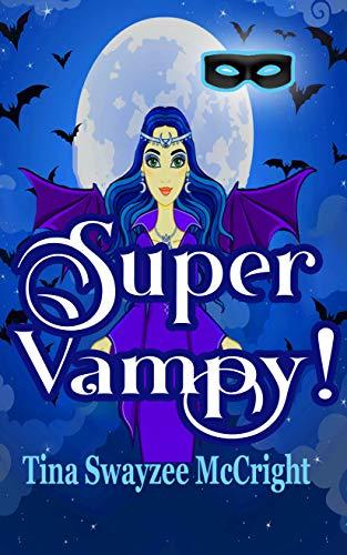 Super Vampy! (Super Jax Superhero Cozy Mystery Series Book 3) by [Tina Swayzee McCright]