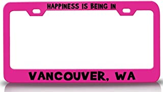Custom Brother - Happiness is Being in Vancouver WA USA Canada Steel License Plate Frame Tag Holder Pn