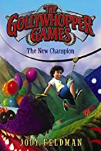 The Gollywhopper Games: The New Champion: 2 (Gollywhopper Games, 2)